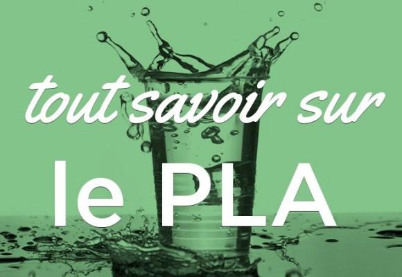 Tout savoir sur le bioplastique PLA